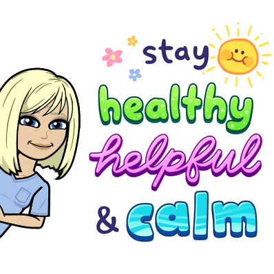 Stay Healthy Helpful & Calm